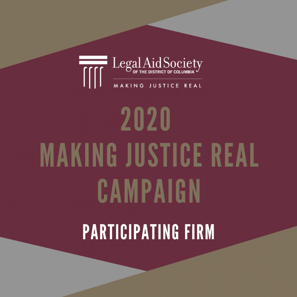 Legal Aid Society of DC - 2020 MAKING JUSTICE REAL CAMPAIGN - PARTICIPATING FIRM